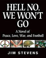 Hell No, We Won't Go: A Novel of Peace, Love, War, and Football - Book Cover