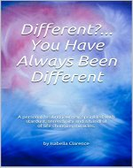 Different?...You Have Always Been Different: A personal healing journey, sprinkled with stardust, serendipity and a handful of life changing miracles. - Book Cover