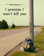 I Promise I Won't Kill You: A Hitchhiking Adventure - Book Cover