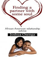 African American relationship advice - Finding a partner with some soul  Learn What Men Really Think About Love, Relationships, Intimacy, and Commitment: Learn to Think like a Black Man - Book Cover