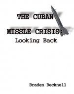 The Cuban Missile Crisis: Looking Back