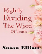 Rightly Dividing the Word of Truth: A II Timothy Study Guide (A Hearts on Fire Study) - Book Cover