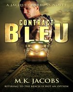Contract Bleu (Jacques Barbosa Action Adventure): Retiring to the beach is not an option. (Contract Series Book 1) - Book Cover
