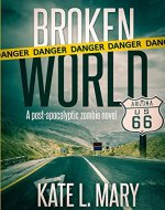 Broken World: A Post-Apocalyptic Zombie Novel - Book Cover