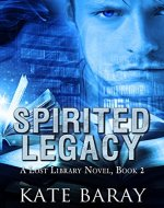 Spirited Legacy (Lost Library Book 2) - Book Cover