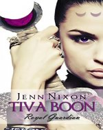 Tiva Boon: Royal Guardian (Tiva Boon Series Book 1) - Book Cover