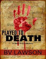 Played to Death: A Scott Drayco Mystery (Scott Drayco Mystery...