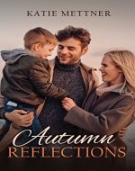 Autumn Reflections: A Small Town Minnesota Single Mom Romance Novel (Northern Lights Book 2) - Book Cover
