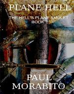 Plane Hell : The Hell's Plane Amulet - Book Cover