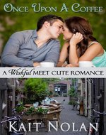 Once Upon A Coffee (Meet Cute Romance Book 4) - Book Cover