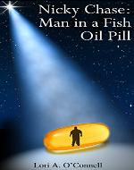 Nicky Chase: Man in a Fish Oil Pill - Book Cover