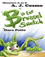 B is for Brusselsnatch (Monsters A to Z Book 6) - Book Cover