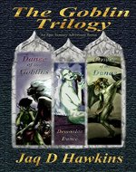 The Goblin Trilogy: An Epic Fantasy Adventure Series - Book Cover