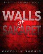 Walls of Sakaret (Legacy of Sakaret Book 1) - Book Cover