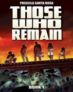 Those Who Remain - Book 1: A Zombie Apocalypse Novel (Those Who Remain Trilogy) - Book Cover