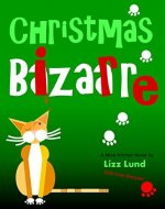 Christmas Bizarre: Mina Kitchen Novel #2, with Free Recipes (Mina...