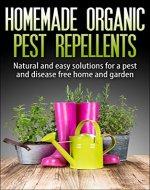 Organic Pest Control : Homemade Organic Pest Repellents, - Book Cover