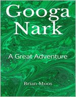 Googa Nark: A Great Adventure - Book Cover