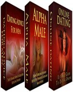 Dating Box Set: A Complete Box Set Of 3 Different Books in 1 Become a Better Man With 3x Books , Dating Advice, Alpha Male, Online Dating - Book Cover