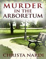 Murder in the Arboretum (Cold Creek Book 2) - Book Cover