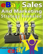 EBAY SALES AND MARKETING STRATEGY REVEALED:44 PROVEN WAYS TO INCREASE YOUR SALES AND PROFIT POTENTIAL - Book Cover