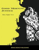 Good Morning Justice - Brine Rights Vol 2. - Book Cover
