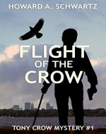 Flight of the Crow: A Tony Crow private detective mystery (Tony Crow private investigator mystery series Book 1) - Book Cover