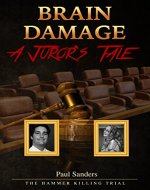 BRAIN DAMAGE: A Juror's Tale: The Hammer Killing Trial - Book Cover