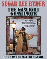 The Gaslight Gunslinger: Book One of Matthew Slade (Gunslinger Matthew Slade 1) - Book Cover