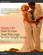 Happy Life: How to save your marriage in few simple steps - Book Cover