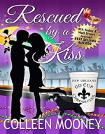 Rescued By A Kiss (The New Orleans Go Cup Chronicles Book 1) - Book Cover