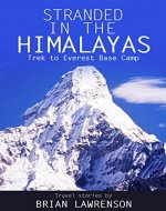 Stranded in the Himalayas: Trek to Everest Base Camp - Book Cover