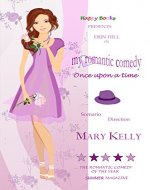 My Romantic Comedy: Once Upon a Time Book 1 (A delicious romantic comedy) - Book Cover