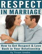 Respect in Marriage: How to Get Respect and Love Back in Your Relationship - Book Cover