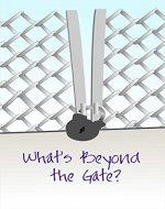 What's Beyond the Gate? - Book Cover