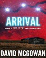Arrival: Book One of From The Sky: an alien invasion series - Book Cover