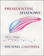 Presidential Shadows: American history for kids young and old - Book Cover