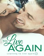 To Live Again (Learning To Live Again 1) - Book Cover