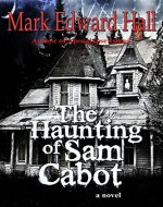The Haunting of Sam Cabot (A Novel) - Book Cover