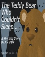 The Teddy Bear Who Couldn't Sleep: A Rhyming Story - Book Cover