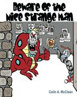 Beware of the Nice Strange Man