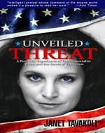 Unveiled Threat: A Personal Experience of Fundamentalist Islam and the Roots of Terrorism - Book Cover