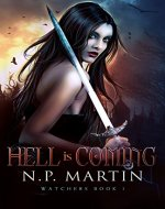 Hell Is Coming (Watchers Book 1) - Book Cover