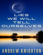 Lies We Will Tell Ourselves - Book Cover