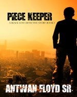 Piece Keeper (A Black Love Detective Story Book 1) - Book Cover