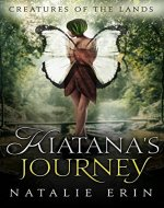 Kiatana's Journey (Creatures of the Lands Book 1) - Book Cover