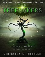 The Treemakers: (YA Dystopian Scifi) (The Treemakers Trilogy Book 1)
