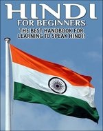 Hindi For Beginners: The Best Handbook for Learning to Speak Hindi (Hindi, Hindi Language, Speak Hindi, Learn Hindi, Learn Hindi Language, Learn Hindi Language, Hindi Study Guide, ,) - Book Cover