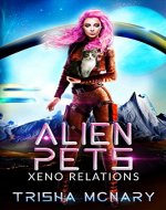 Alien Pets (Xeno Relations Book 1) - Book Cover