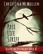 Past Life Strife (Rise of the Discordant Book 1) - Book Cover